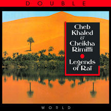 Cheb & Cheikha Rimitti Khaled - Legends Of Rai (CD)