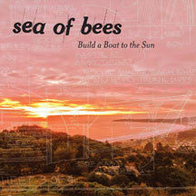 Sea Of Bees - Build A Boat To The Sun (CD)