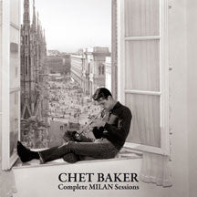 Chet Baker - Complete Milan Sessions + 12 Bonus Tracks (CD)