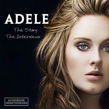 Adele - The Story: The Interviews (unauthorized) (CD)
