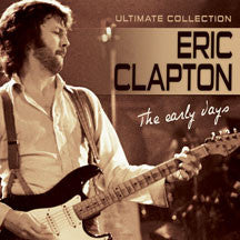 Eric Clapton - The Early Days: Ultimate Collection (CD)