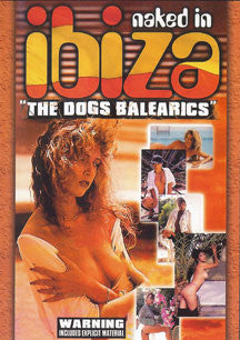Naked In Ibiza: The Dogs Balearics (DVD)