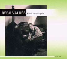 Bebo Valdes - Bebo Rides Again (CD)