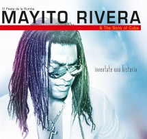 Mayito Rivera & The Sons Of Cuba - Inventate Una Historia (CD)