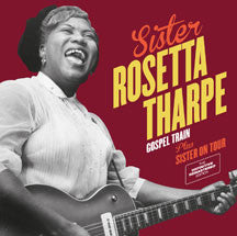 Sister Rosetta Tharpe - Gospel Train + Sister On Tour + 6 Bonus Tracks (CD)