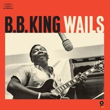 B.b. King - Wails + 2 Bonus Tracks! (LP)