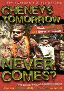 Cheneys Tomorrow Never Come (DVD)