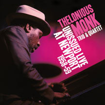 Thelonious Monk - Unissued Live At Newport 1958-59 + 3 Bonus Tracks (CD)