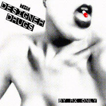Designer Drugs - By RX Only (CD)