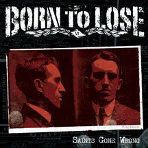 Born To Lose - Saints Gone Wrong (CD)