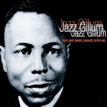 Jazz Gillum - Take One More Chance With Me (CD)