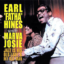 Earl 'Fatha' Hines And Marva J - Jazz Is His Old Lady & My Old Man (CD)