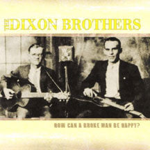 Dixon Dixon Brothers - How Can A Broke Man Be Happy (CD)