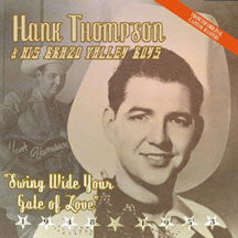 Hank Thompson & His Brazos Val - Swing Wide Your Gate Of Love (CD)