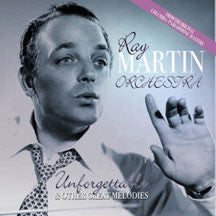 Ray Martin Ray Martin Orchestra - Unforgettable & Other Great Melodies (CD)
