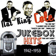 Nat King Cole - Jukebox Hits 1942-1953 (CD)