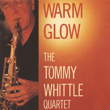 Tommy Whittle & Quartet - Warm Glow (CD)