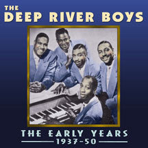 Deep River Boys - The Early Years 1937-50 (CD)