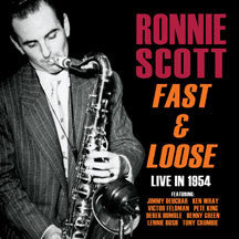 Ronnie Scott - Fast And Loose: Live In 1954 (CD)