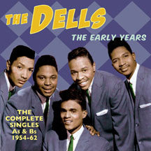 Dells - Early Years: Complete Singles As & Bs 1954-62 (CD)