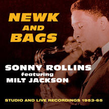 Sonny Rollins & Milt  Jackson - Newk And Bags: Studio And Live Recordings 1953-65 (CD)