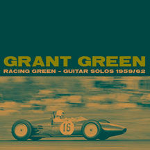 Grant Green - Racing Green: Guitar Solos 1959-62 (CD)