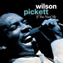 Wilson Pickett - If You Need Me (CD)