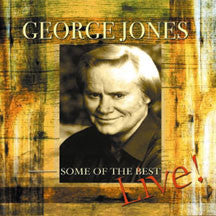 George Jones - Some Of The Best - Live (CD)
