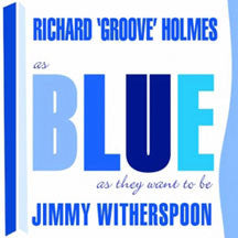 Jimmy Witherspoon & Richard Ho - As Blue As They Want To Be (CD)