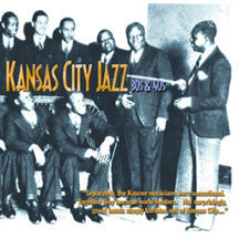 Kansas City Jazz - The 30's And 40's (CD)