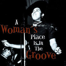 A Woman's Place Is In The Groove (CD)