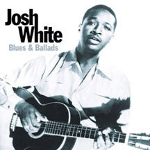 Josh White - Blues And Ballads (CD)
