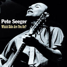Pete Seeger - Which Side Are You On? (CD)