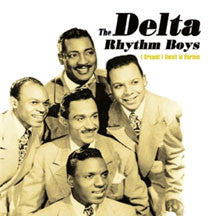 Delta Rhythm Boys - I Dreamt I Dwelt In Harlem (CD)