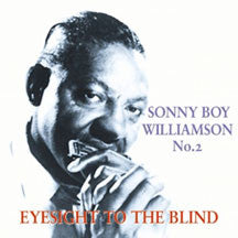 Sonny Boy Williamson - Eyesight For The Blind (CD)