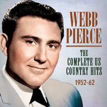 Webb Pierce - The Complete US Country Hits 1952-62 (CD)