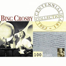 Bing Crosby - The Centennial Collection (CD)