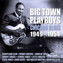 Big Town Playboys: Chicago Blues 1946-1954 (CD)