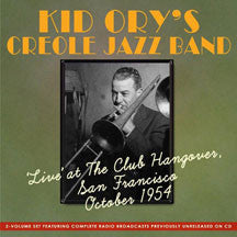 Kid Ory - Live At The Club Hangover San Francisco October 1954 (CD)