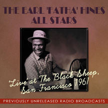 Earl Fatha Hines & All Stars - 'Live' At The Black Sheep, San Francisco 1961 (CD)
