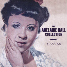 Adelaide Hall - Collection: 1927-60 (CD)