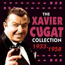 Xavier Cugat - The Xavier Cugat Collection 1933-1958 (CD)