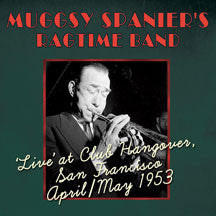 Muggsy Spanier - Muggsy Spanier's Ragtime Band: Live At Club Hangover April/ May 1953 (CD)
