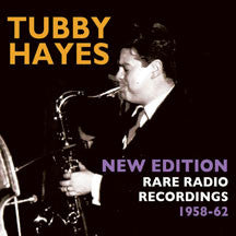 Tubby Hayes - New Edition: Rare Radio Recordings 1958-62 (CD)