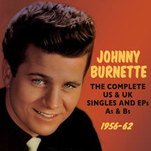 Johnny Burnette - Complete US & UK Singles And EPs As & Bs 1956-62 (CD)