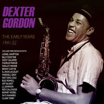 Dexter Gordon - Early Years 1944-52 (CD)