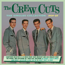 Crew Cuts - The Singles Collection 1954-60 (CD)