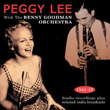 Peggy Lee - With The Benny Goodman Orchestra 1941-43 (CD)
