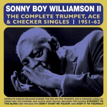 Sonny Boy Williamson - The Complete Trumpet, Ace & Checker Singles 1951-62 (CD)