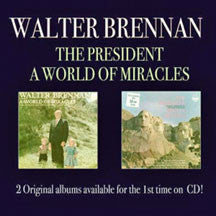 Walter Brennan - The President/a World Of Miracles (CD)